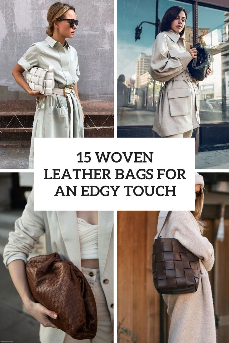 woven leather bags for an edgy touch cover