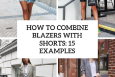 How To Combine Blazers With Shorts