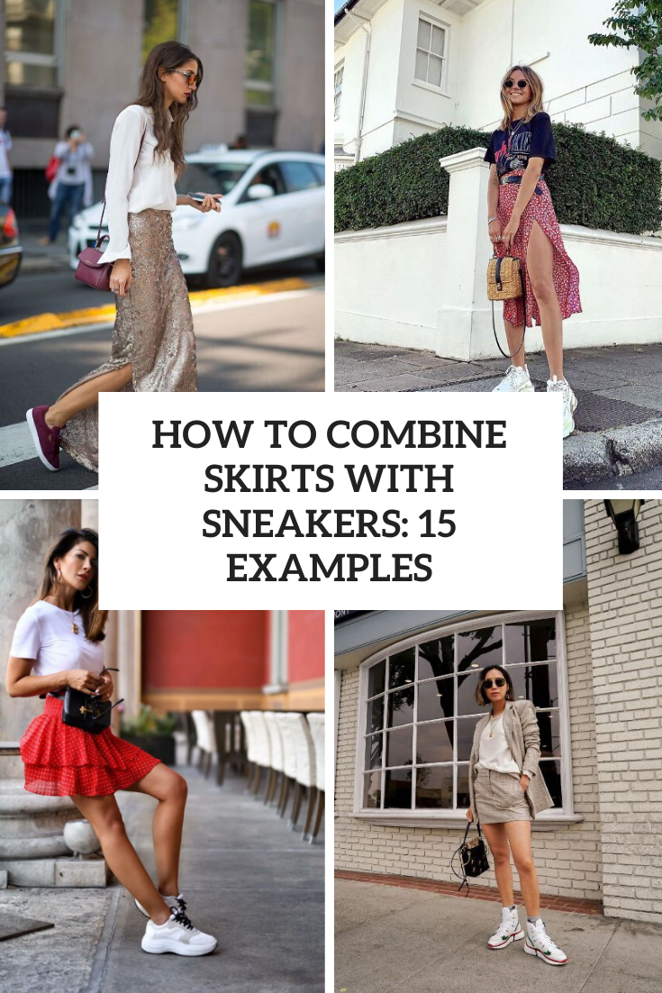 How To Combine Skirts With Sneakers: 15 Examples