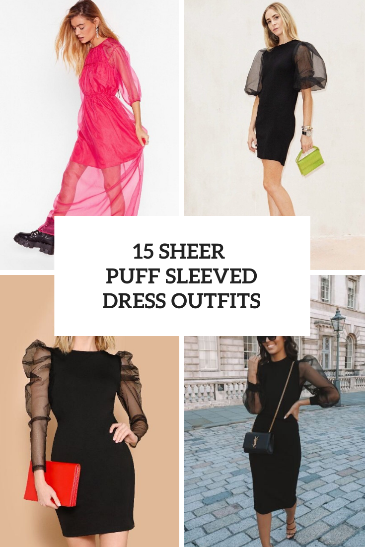 15 Graceful Outfits With Sheer Puff Sleeved Dresses