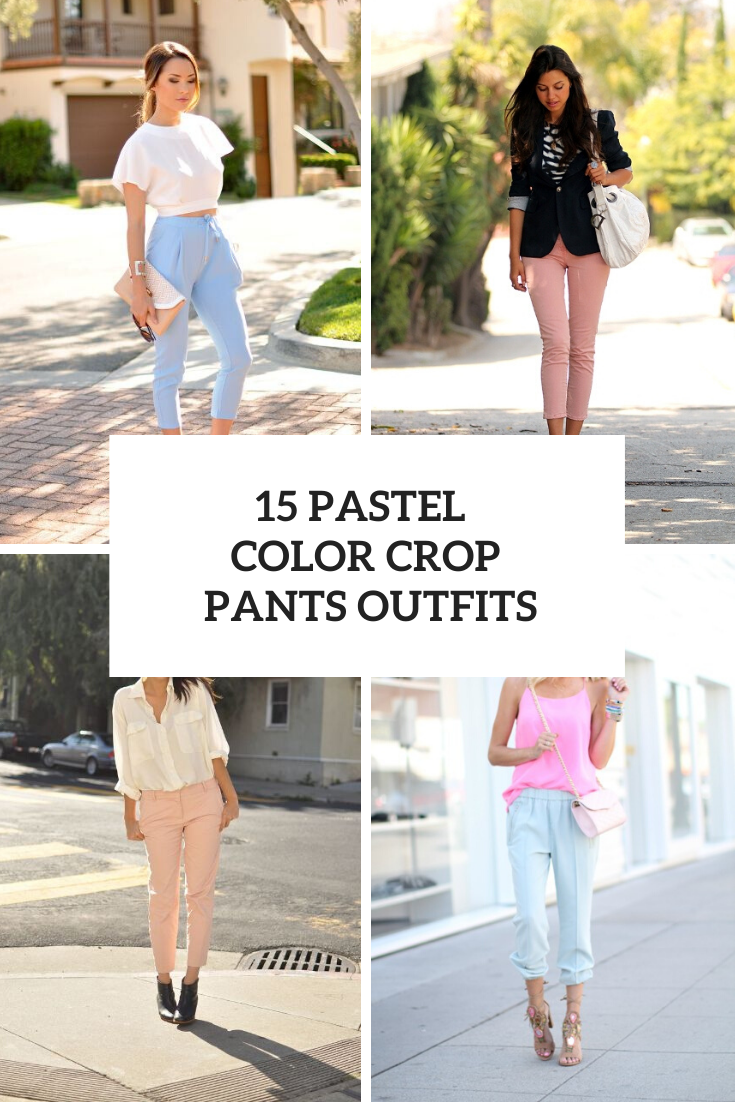 15 Looks With Pastel Colored Crop Pants