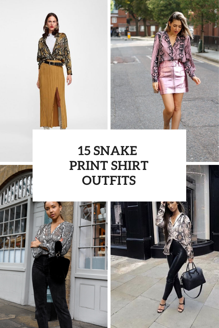 15 Outfits With Snake Print Shirts To Repeat