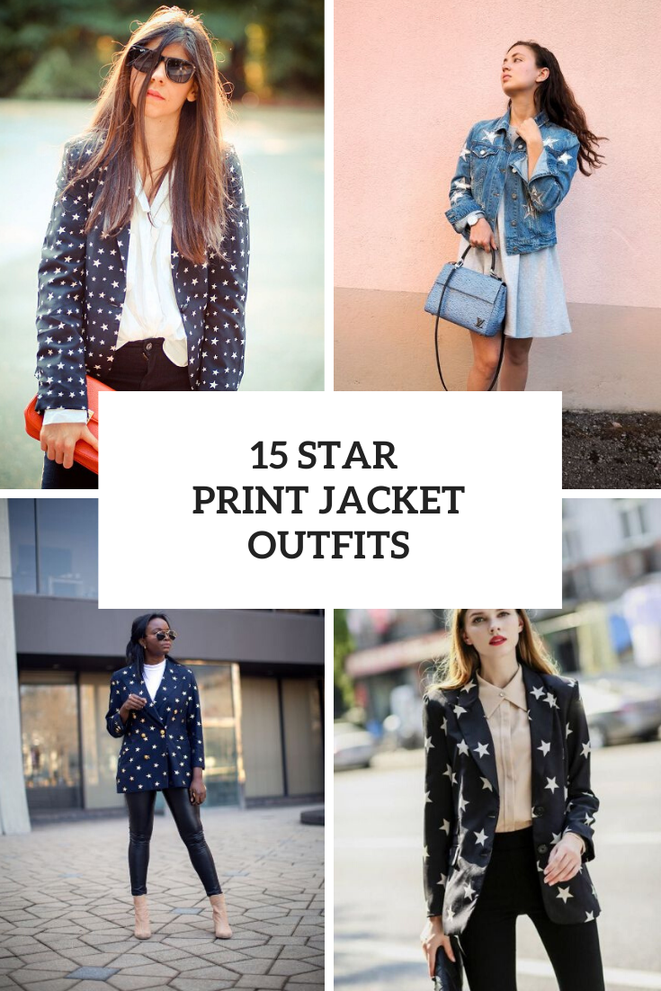 15 Outfits With Star Printed Jackets For Ladies