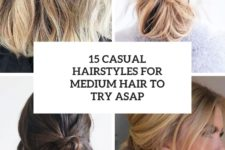 15 casual hairstyles for medium hair to try asap cover