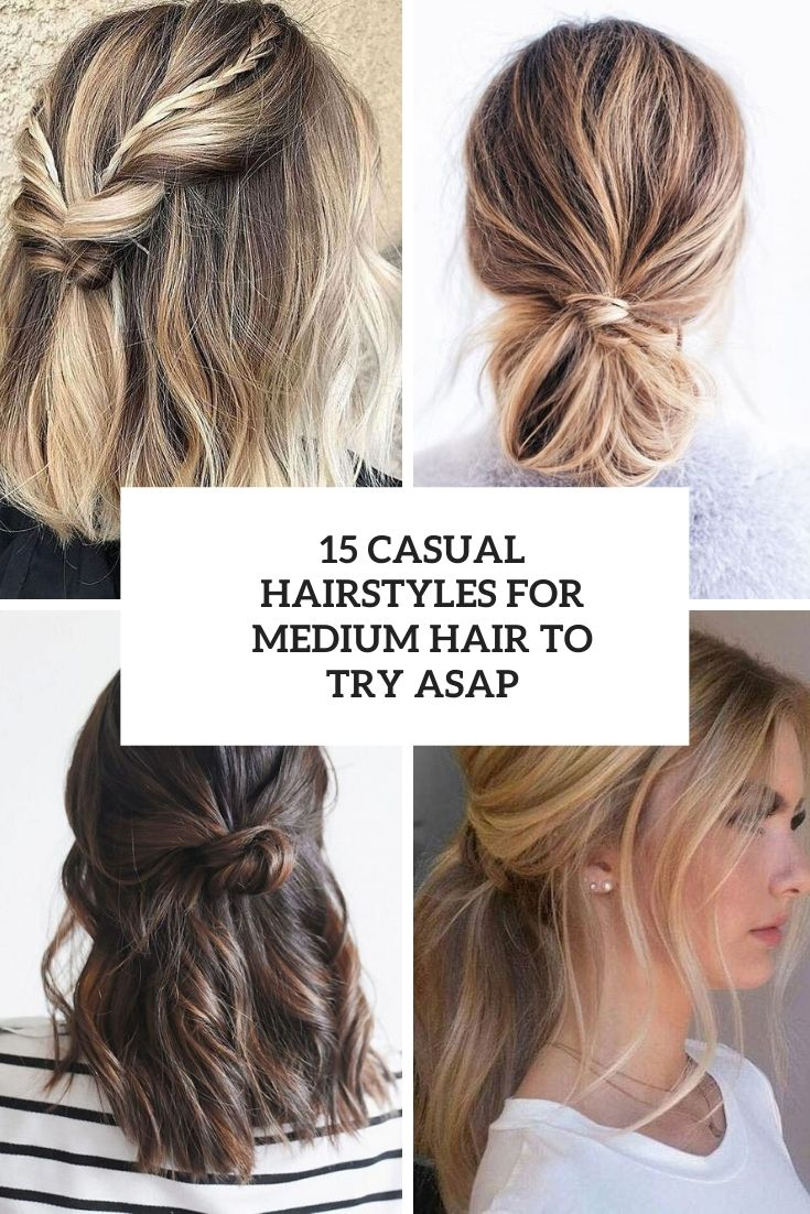 casual hairstyles for medium hair to try asap cover