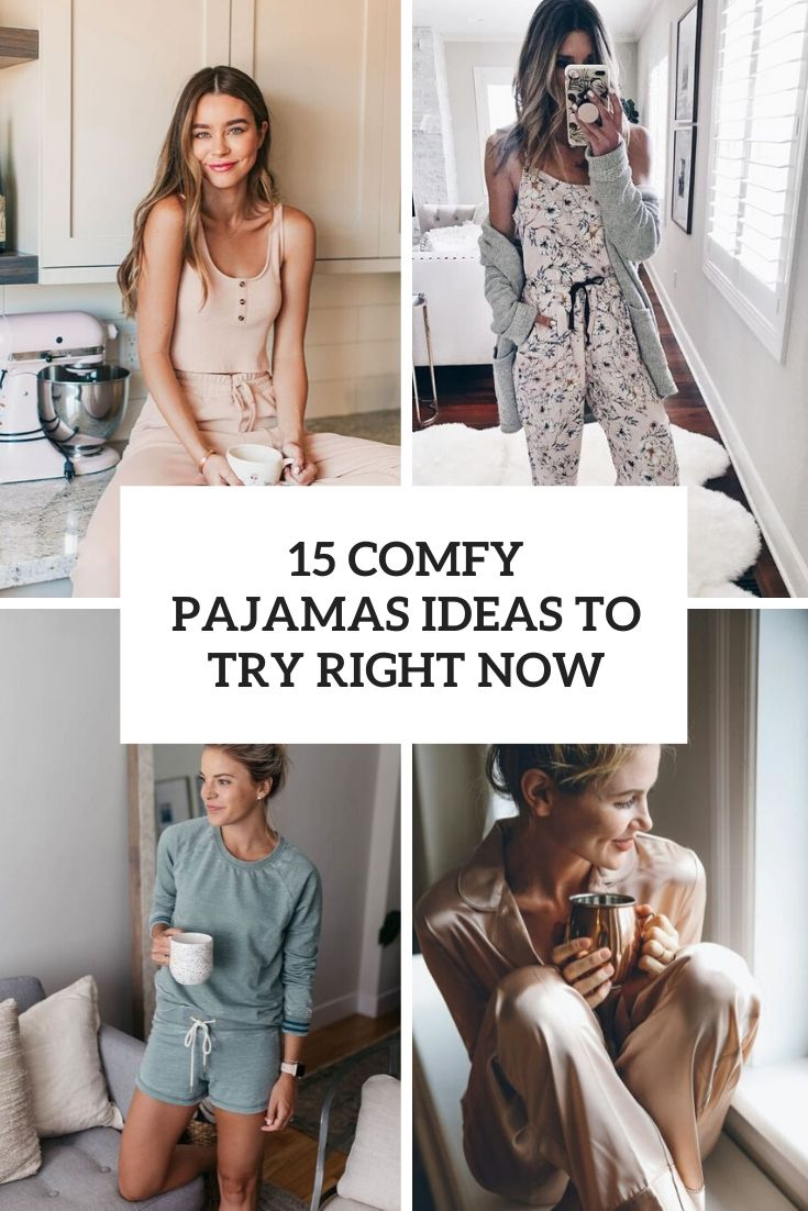 15 Comfy Pajamas Ideas To Try Right Now