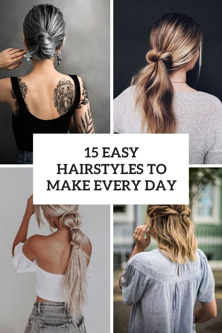 15 Easy Hairstyles To Make Every Day