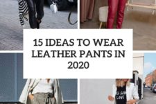 15 ideas to wear leather pants in 2020 cover