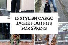 15 stylish cargo jacket outfits for spring cover