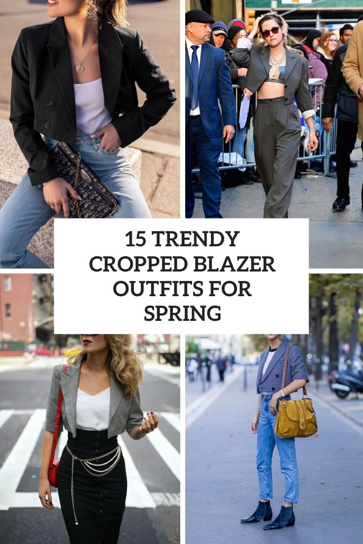15 Trendy Cropped Blazer Outfits For Spring