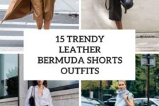 15 trendy leather bermuda shorts outfits cover