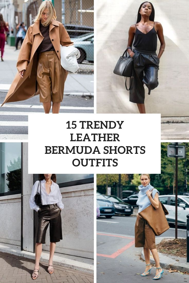 trendy leather bermuda shorts outfits cover