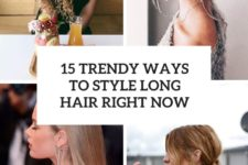15 trendy ways to style long hair right now cover