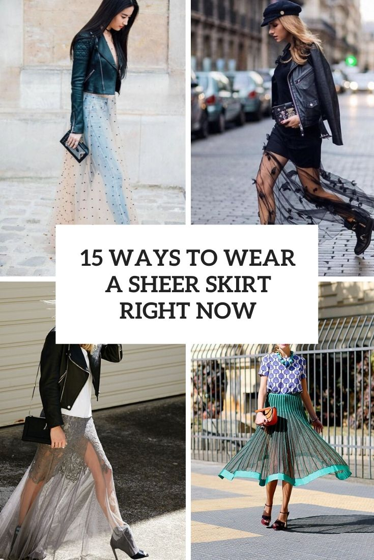 ways to wear a sheer skirt right now cover