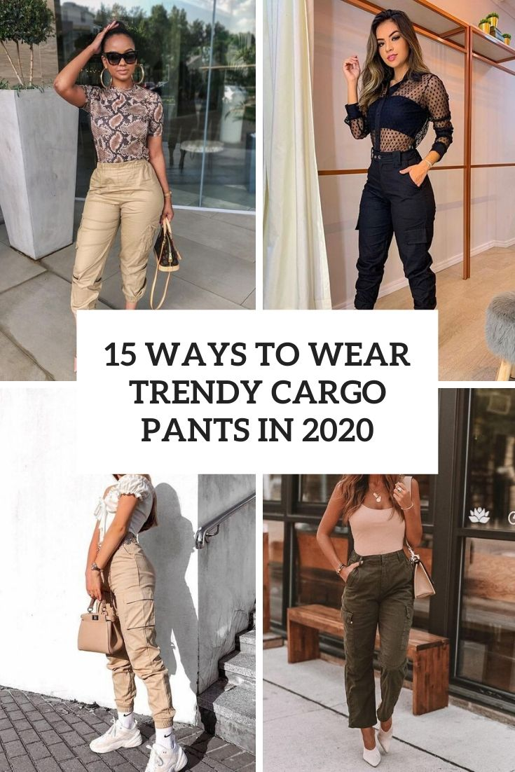 ways to wear trendy cargo pants in 2020 cover