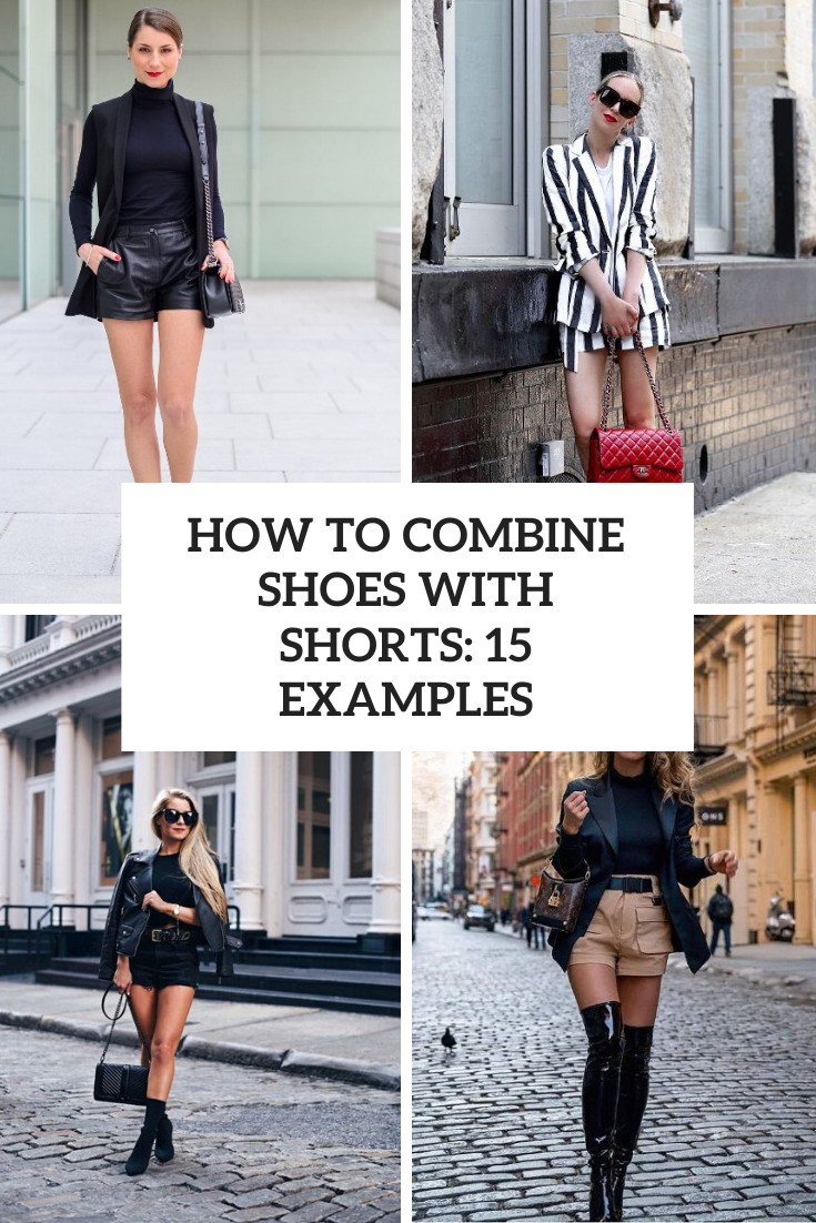 How To Combine Shoes With Shorts