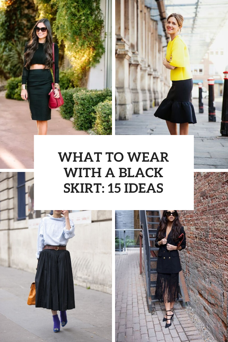 What To Wear With A Black Skirt