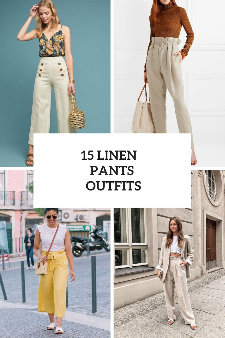 15 Outfit Ideas With Linen Pants
