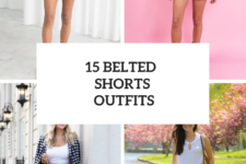 15 Outfits With Belted Shorts For Ladies
