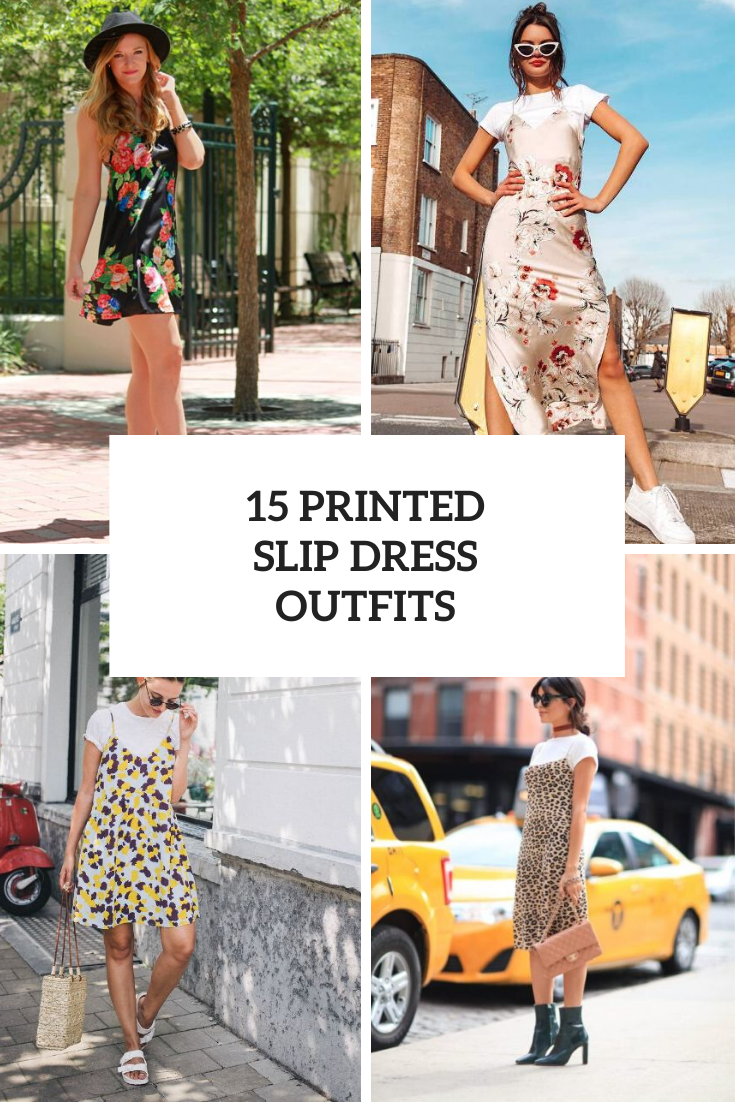 Outfits With Printed Slip Dresses