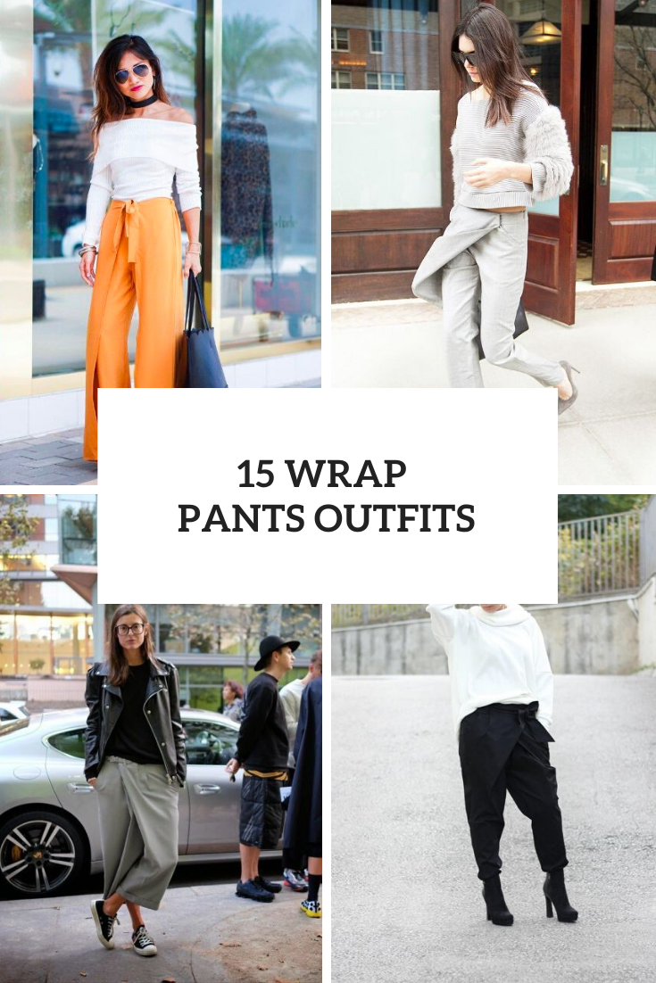 Outfits With Wrap Pants To Repeat