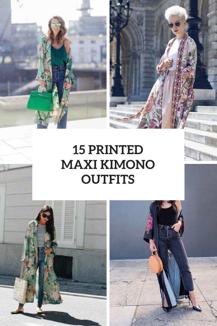 Printed Maxi Kimono Outfits