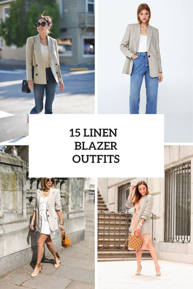 15 Wonderful Outfits With Linen Blazers
