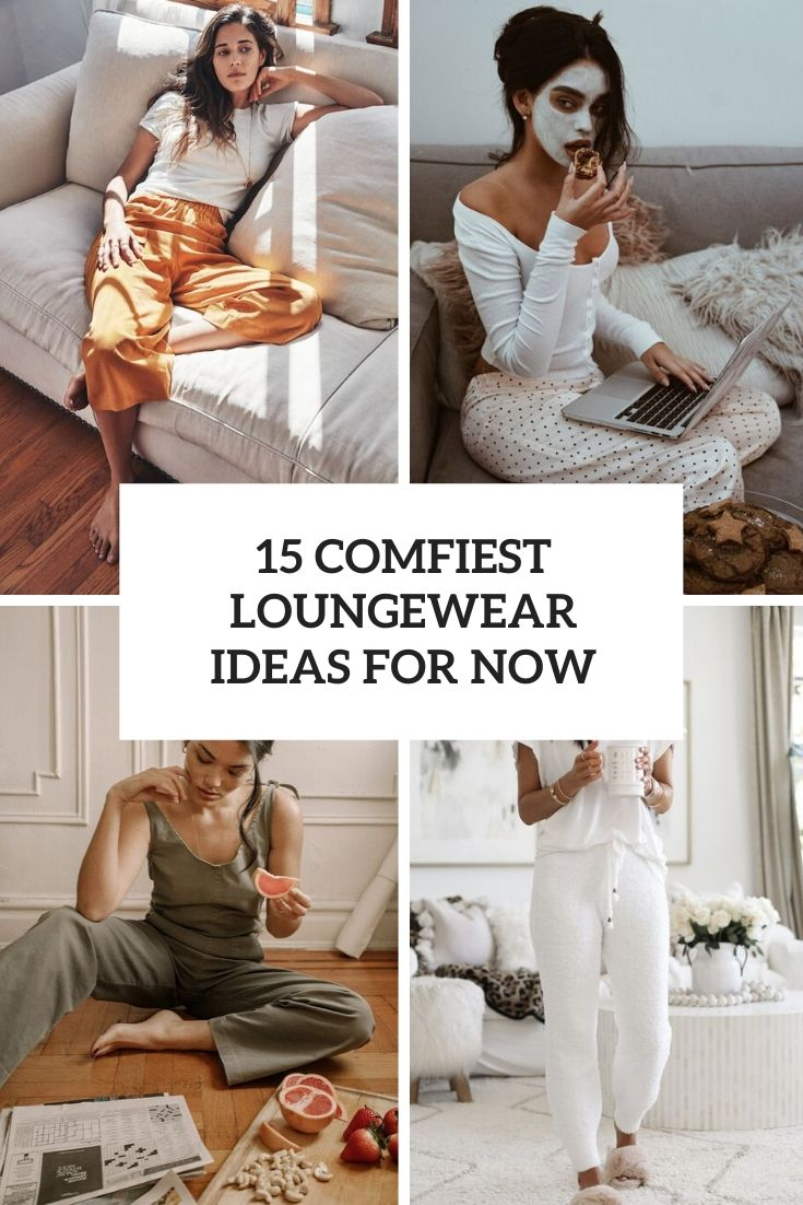 comfiest loungewear ideas for now cover
