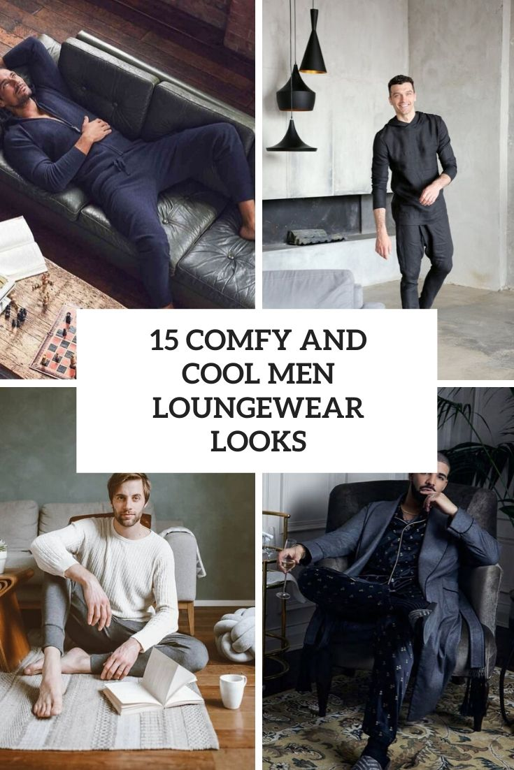 comfy and cool men loungewear looks cover