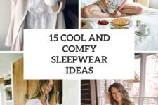 15 cool and comfy sleepwear ideas cover