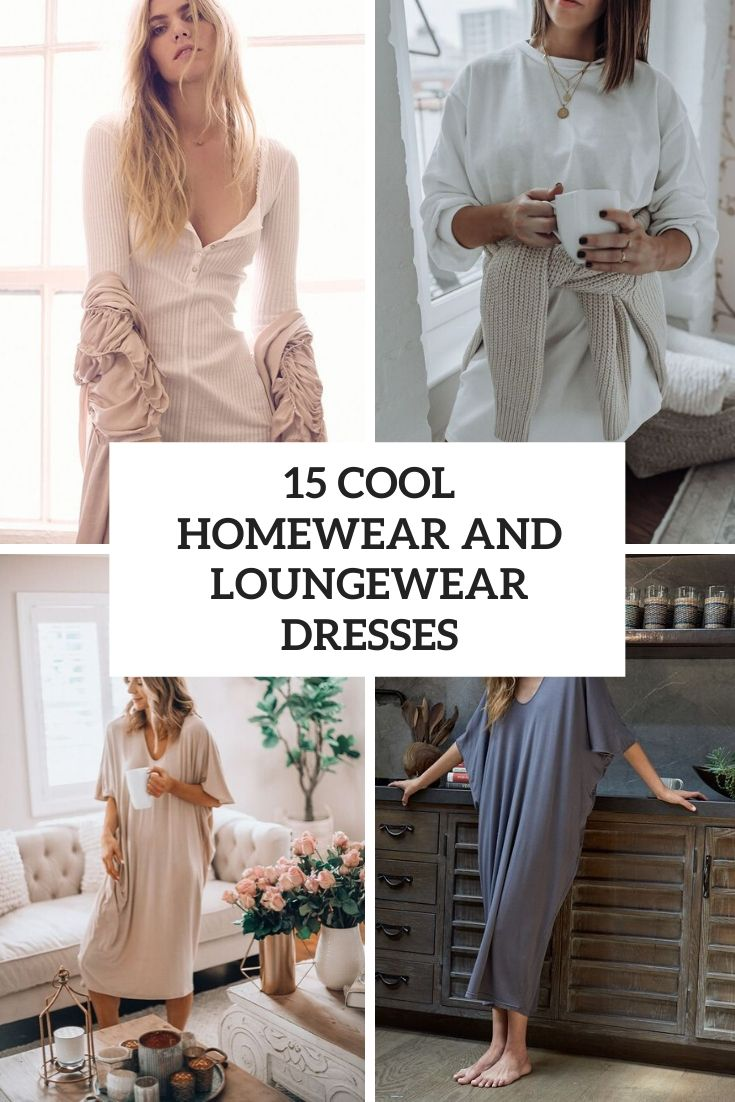 cool homewear and loungewear dresses cover
