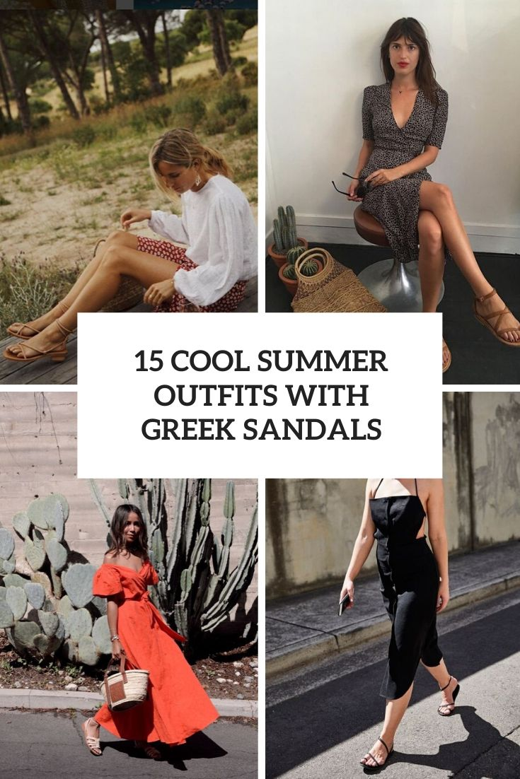 15 Cool Summer Outfits With Greek Sandals