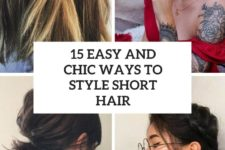 15 easy and chic ways to style short hair cover
