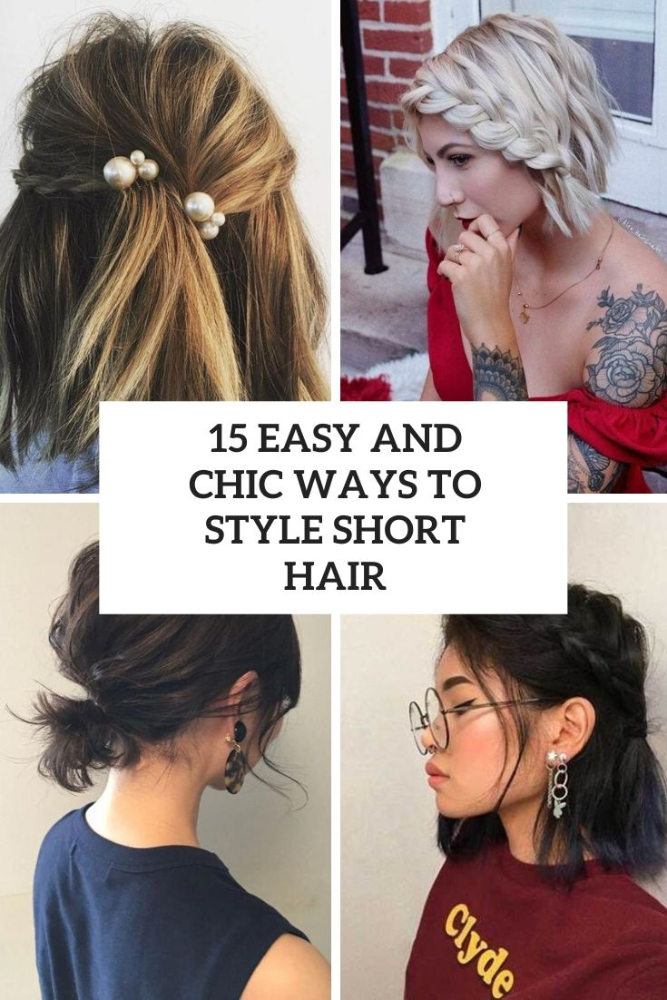 15 Easy And Chic Ways To Style Short Hair