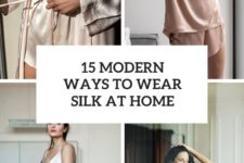 15 modern ways to wear silk at home cover