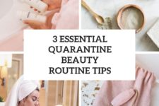3 essential quarantine beauty routine tips cover