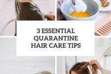 3 essential quarantine hair care tips cover