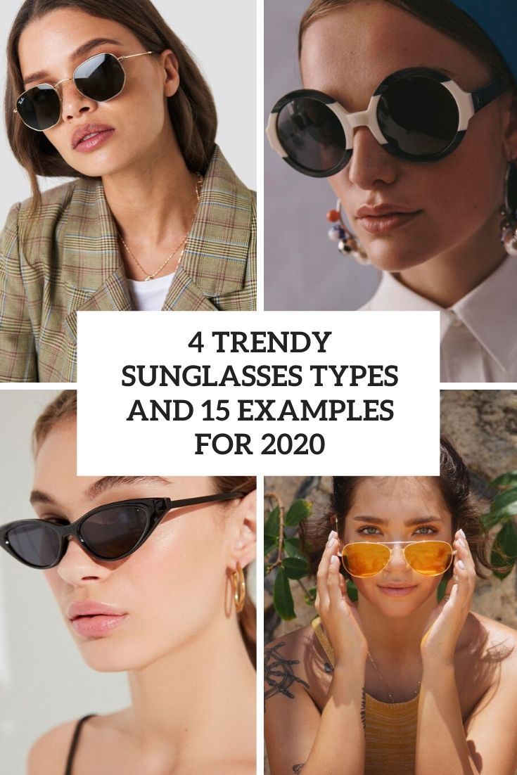 4 trendy sunglasses types and 15 examples for 2020 cover