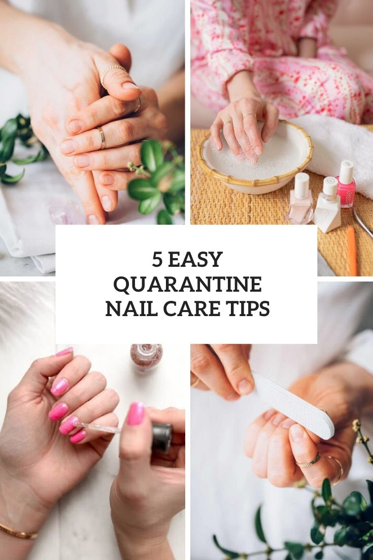 5 Easy Quarantine Nail Care Tips