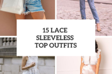 15 Elegant Looks With Lace Sleeveless Tops