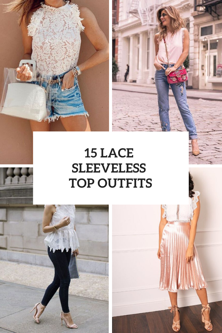 Elegant Looks With Lace Sleeveless Tops