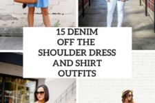 15 Looks With Denim Off The Shoulder Dresses And Shirts