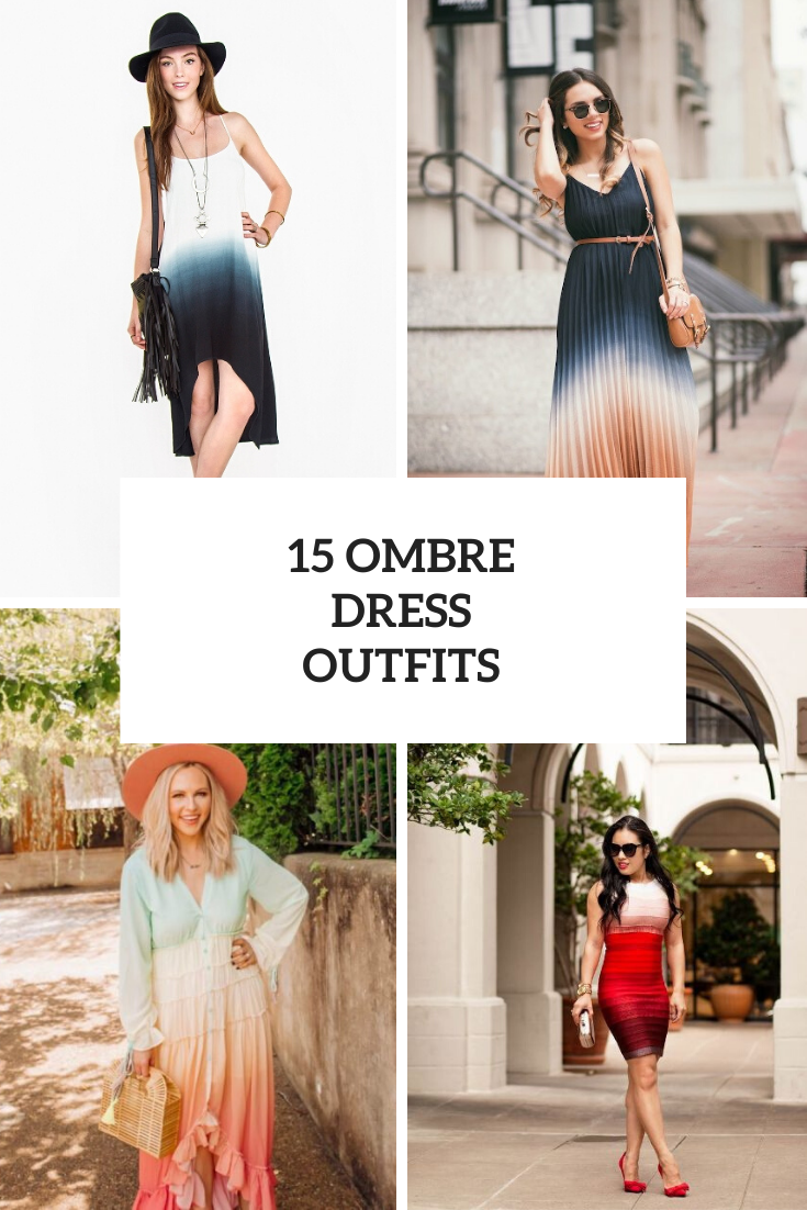 15 Outfits With Ombre Dresses For This Summer
