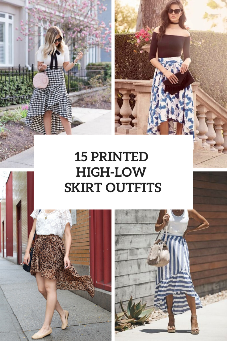 Outfits With Printed High Low Skirts