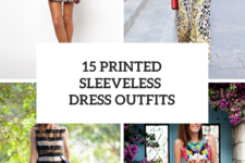 15 Outfits With Printed Sleeveless Dresses
