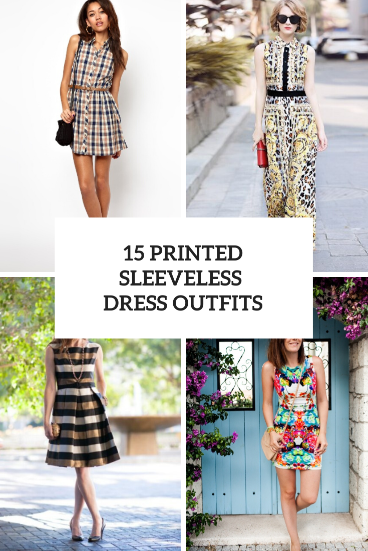 Outfits With Printed Sleeveless Dresses