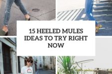 15 heeled mules ideas to try right now cover