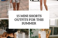 15 mini shorts outfits for this summer cover