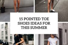 15 pointed toe shoes ideas for this summer cover
