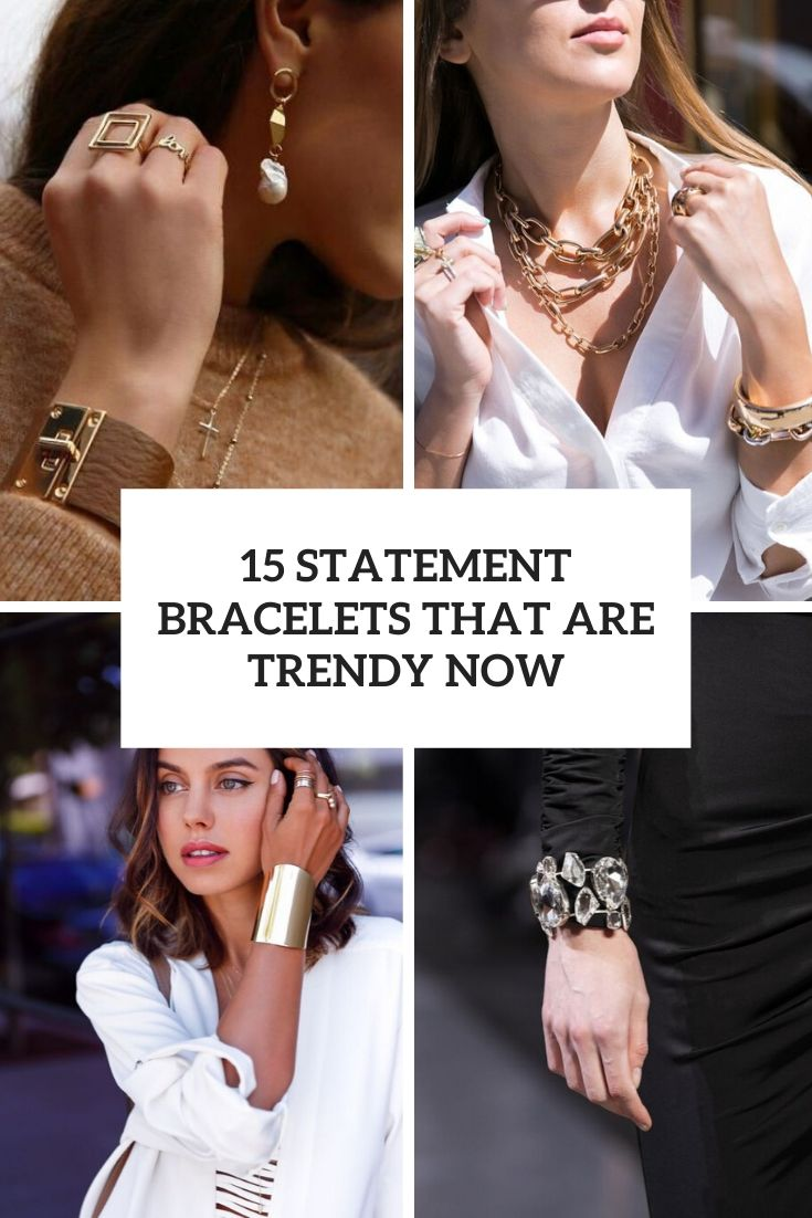 statement bracelets that are trendy now cover